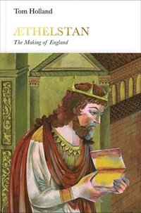 Athelstan: The Making of England