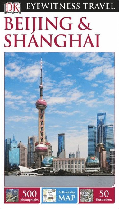 bokomslag DK Eyewitness Travel Guide Beijing and Shanghai