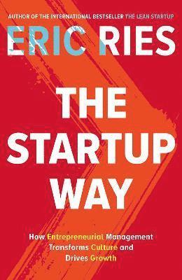 bokomslag Startup way - how entrepreneurial management transforms culture and drives