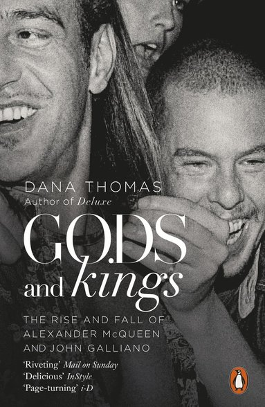 bokomslag Gods and Kings: The Rise and Fall of Alexander Mcqueen and John Galliano