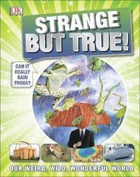 bokomslag Strange But True!