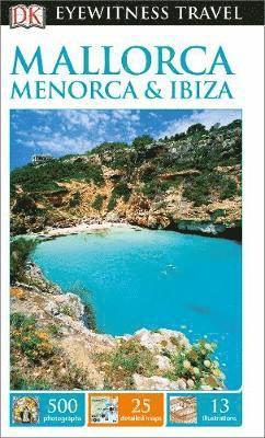 bokomslag DK Eyewitness Travel Guide Mallorca, Menorca and Ibiza