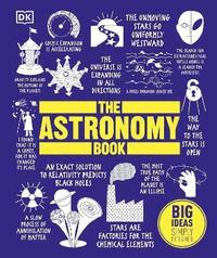 bokomslag The Astronomy Book: Big Ideas Simply Explained