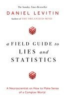 bokomslag A Field Guide to Lies and Statistics: A Neuroscientist on How to Make Sense of a Complex World