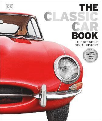 bokomslag The Classic Car Book: The Definitive Visual History
