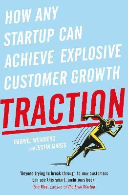 bokomslag Traction - how any startup can achieve explosive customer growth