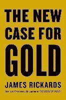 bokomslag The New Case for Gold