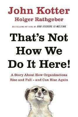 bokomslag Thats not how we do it here! - a story about how organizations rise, fall -