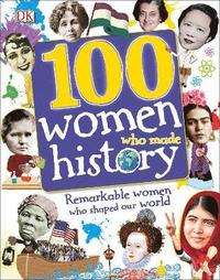 bokomslag 100 Women Who Made History