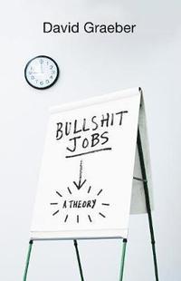 bokomslag Bullshit Jobs: A Theory