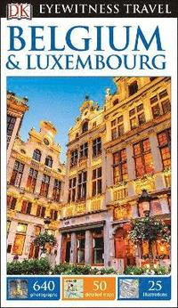 bokomslag DK Eyewitness Travel Guide Belgium and Luxembourg
