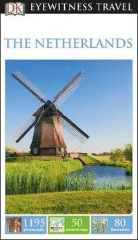 bokomslag DK Eyewitness Travel Guide The Netherlands