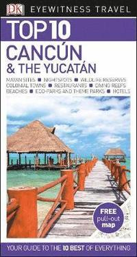 bokomslag Cancun & the Yucatan Top 10