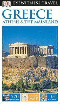 bokomslag DK Eyewitness Travel Guide Greece, Athens and the Mainland
