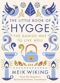 bokomslag The Little Book of Hygge: The Danish Way to Live Well