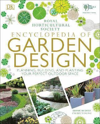 bokomslag RHS Encyclopedia of Garden Design: Planning, Building and Planting Your Perfect Outdoor Space