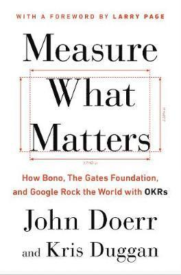 bokomslag Measure What Matters: How Bono, Google, and Other Leaders Rock the World with OKRs