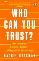 bokomslag Who Can You Trust?: How Technology Brought Us Together - and Why It Could Drive Us Apart