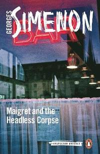 bokomslag Maigret and the headless corpse - inspector maigret #47