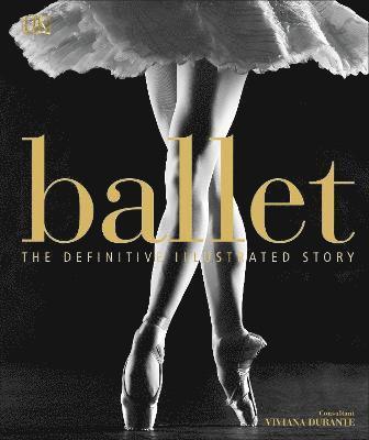 bokomslag Ballet: The Definitive Illustrated Story