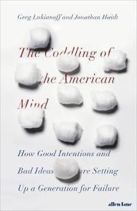 bokomslag The Coddling of the American Mind