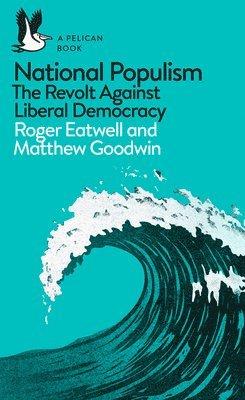 bokomslag National Populism: The Revolt Against Liberal Democracy