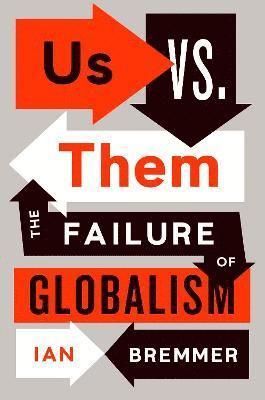 bokomslag Us vs. Them: The Failure of Globalism