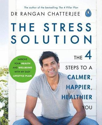 bokomslag TheStress Solution: 4 steps to a calmer, happier, healthier you