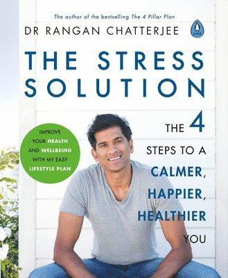 TheStress Solution: 4 steps to a calmer, happier, healthier you 1