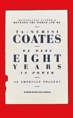 bokomslag We Were Eight Years in Power - An American Tragedy
