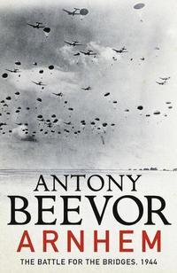 bokomslag Arnhem: The Battle for the Bridges, 1944