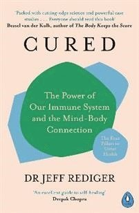 bokomslag Cured: The Power of Our Immune System and the Mind-Body Connection