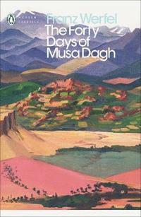 bokomslag The Forty Days of Musa Dagh