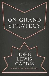 bokomslag On Grand Strategy