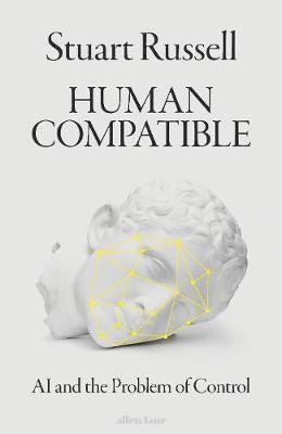 bokomslag Human Compatible: AI and the Problem of Control
