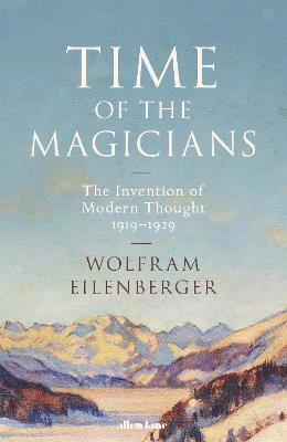 bokomslag Time of the Magicians: The Great Decade of Philosophy, 1919-1929