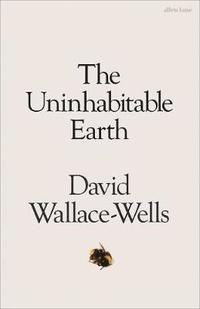 bokomslag The Uninhabitable Earth: A Story of the Future