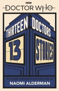 bokomslag Doctor Who: Thirteen Doctors 13 Stories