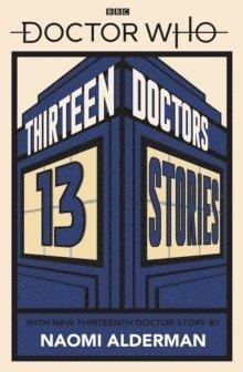 bokomslag Doctor Who: Thirteen Doctors 13 Stories