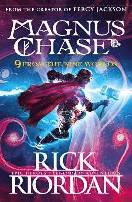 9 From the Nine Worlds: Magnus Chase and the Gods of Asgard 1