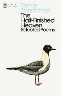 bokomslag The Half-Finished Heaven: Selected Poems