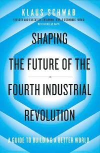 bokomslag Shaping the Future of the Fourth Industrial Revolution