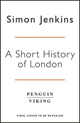 bokomslag A Short History of London: The Creation of a World Capital