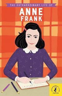 bokomslag The Extraordinary Life of Anne Frank