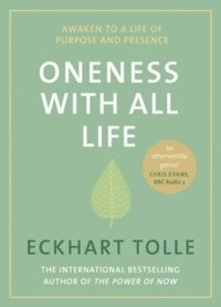 bokomslag Oneness With All Life: Awaken to a life of purpose and presence with the Number One bestselling spiritual author
