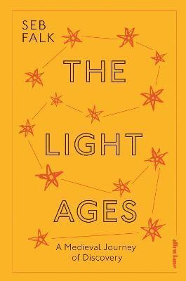 bokomslag The Light Ages: A Medieval Journey of Discovery