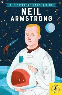 bokomslag The Extraordinary Life of Neil Armstrong