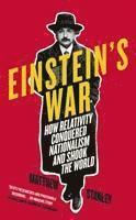 bokomslag Einstein's War: How Relativity Conquered Nationalism and Shook the World