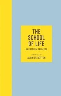 bokomslag The School of Life: An Emotional Education