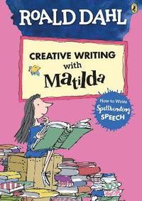 bokomslag Roald Dahl's Creative Writing with Matilda: How to Write Spellbinding Speech